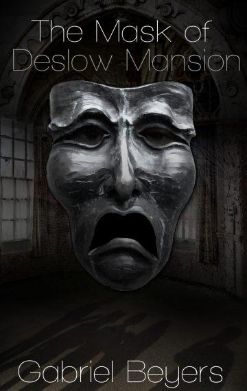 The Mask of Deslow Mansion